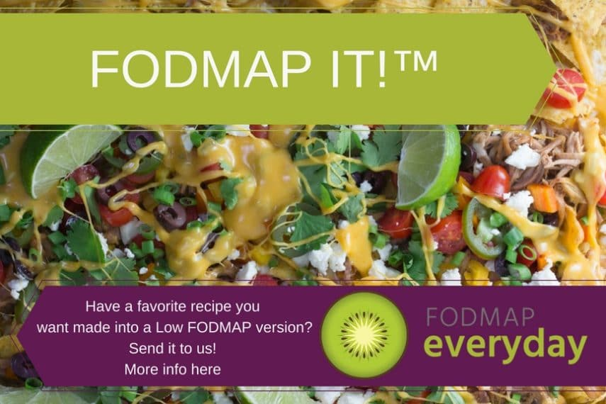 FODMAP IT! - send us your favorite recipe and we will make it into a low FODMAP version.
