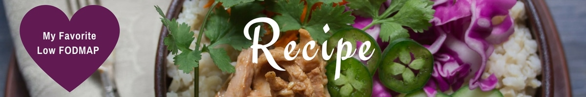 My Favorite Low FODMAP Recipe Header