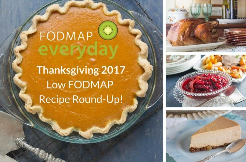 FODMAP Everyday Thanksgiving 2017 Low FODMAP Recipe Round Up