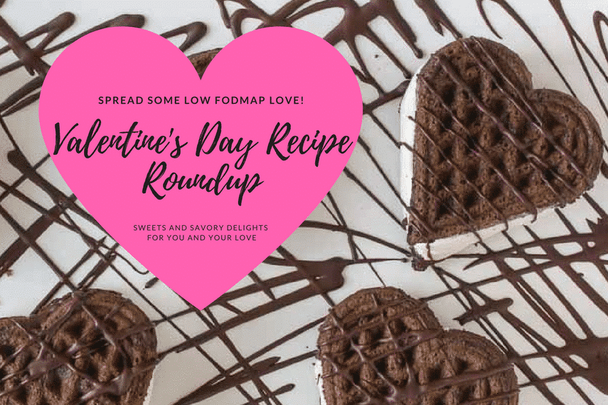 Low FODMAP Valentine's Day Round Up
