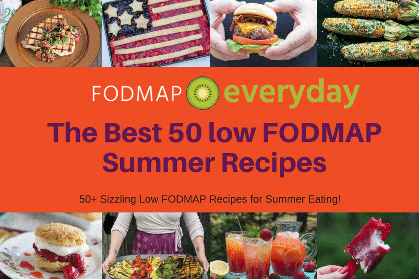 We want you to have a gut healthy & happy summer so we've put over 50 of ourfavorite summer worthy low FODMAP recipes all in one placefor you to come back to when looking for some meal time inspiration.