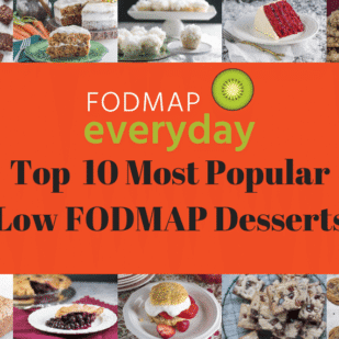 Our Top 10 Most Popular Low FODMAP Desserts
