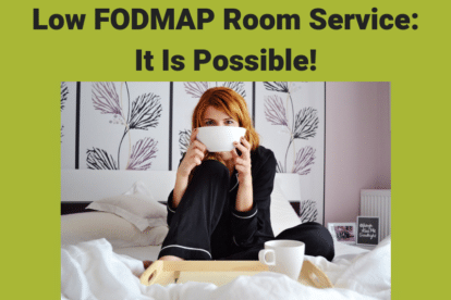 Low FODMAP Room Service: It Is Possible!