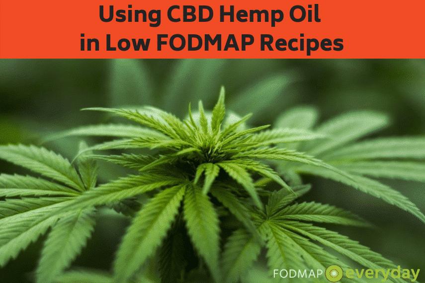 Using CBD Hemp Oil in Low FODMAP recipes