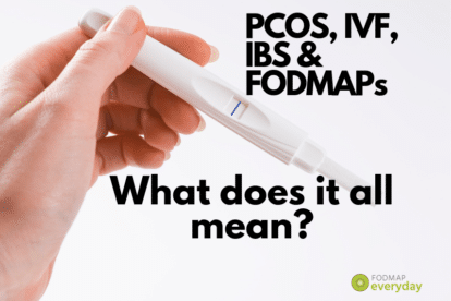 IBS & Pregnancy: PCOS, IVF, IBS and FODMAPs