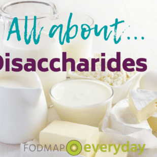 """The """"D"""" in FODMAP stands for disaccharide, and itspecifically refers to one particular disaccharide, namely lactose."""