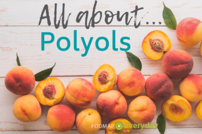 "The ""P"" in FODMAP stands for polyols, but you may know them by another name - ""sugar alcohols"" - which is how they usually appear on the Nutrition Facts labels of packaged foods. The type of polyol/sugar alcohol found in a product, e.g.,  sorbitol or mannitol, can be found in the ingredients list."