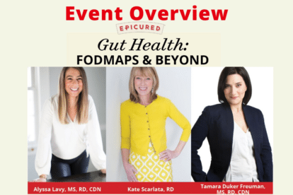 On October 26th, 2019, Epicured, a premier low FODMAP prepared meal-delivery company, partnered with FODMAP Friendly, Monash University, Beckon lactose-free ice cream, FOD Shop, Lifeway, FOOD: The Main Course To Digestive Health (a U of Michigan conference) and Owyn to present an evening event titled Gut Health: FODMAPs & BEYOND.
