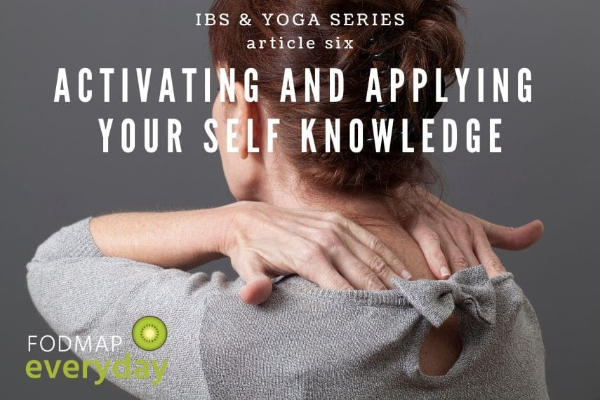 IBS & Yoga Series: Activating and Applying Your Self Knowledge