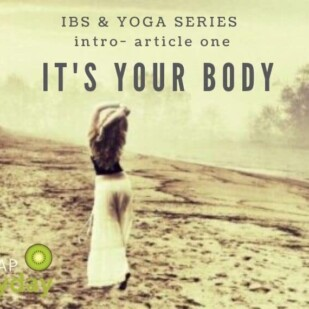 IBS and Yoga Series Intro: It's Your Body