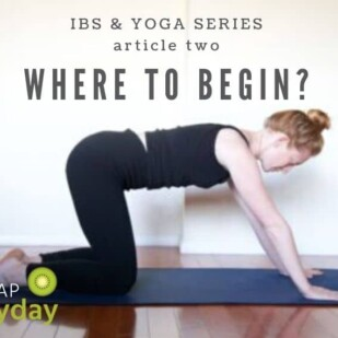 IBS & Yoga Series: It's Your Body- Where to Begin