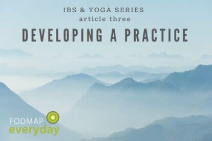 IBS and Yoga Series: Developing A Practice