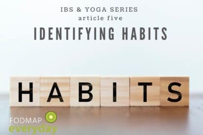 IBS & Yoga Series: Identifying Habits