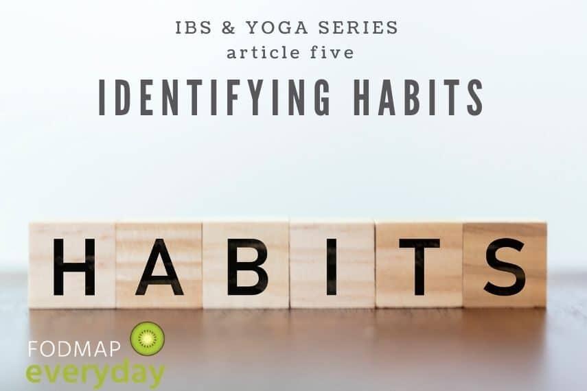 IBS & Yoga Series: Identifying Habits