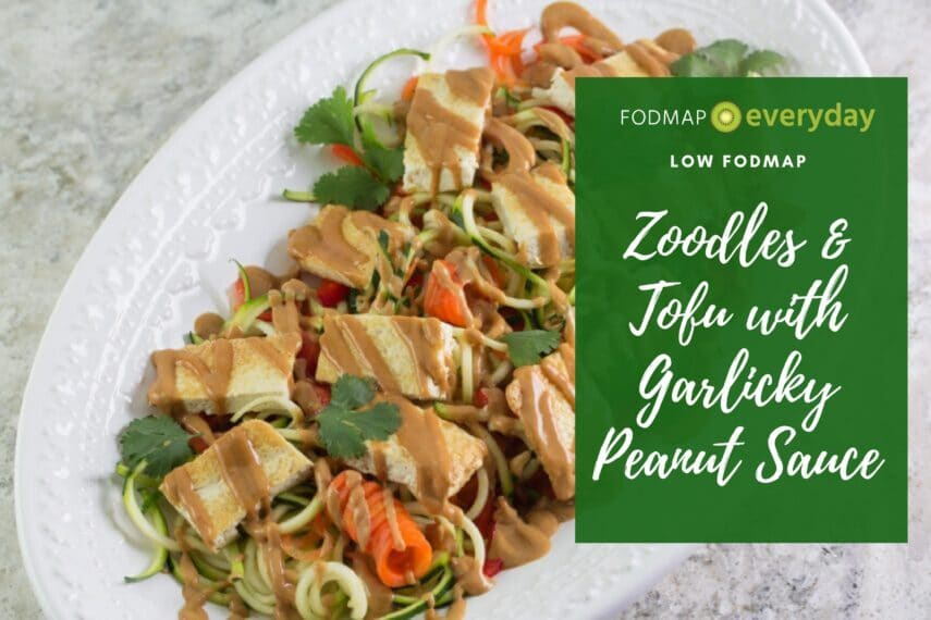Low FODMAP zoodles & tofu with garlicky peanut sauce