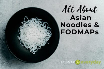 All About Asian Noodles and FODMAPs Feature Image
