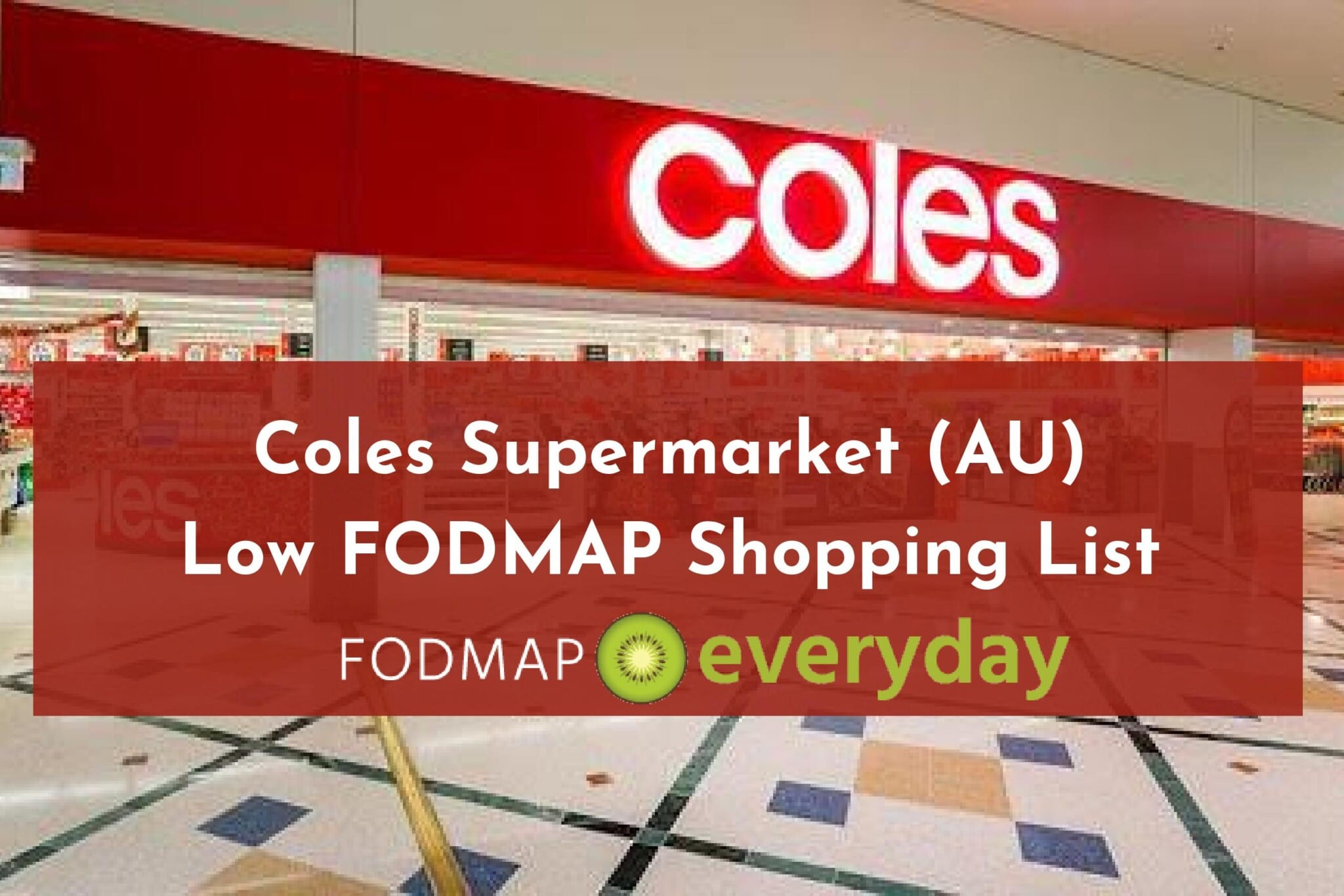 Coles Supermarket Low Fodmap Shopping List Fodmap Everyday