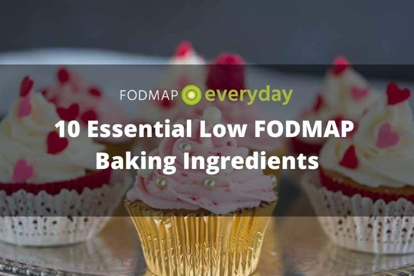 10 Essential Low FODMAP Baking Ingredients
