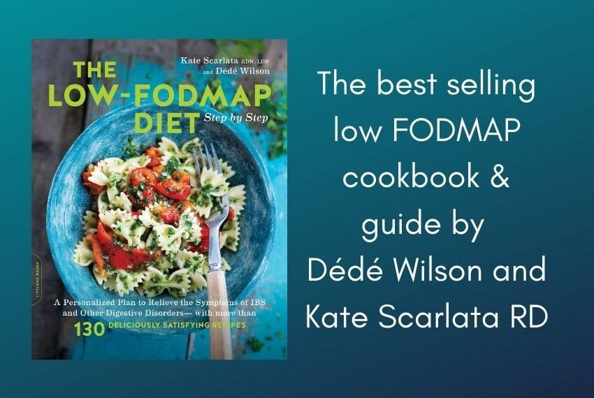 The best selling low FODMAP cookbook and guide by Dede Wilson and Kate Scarlata RD
