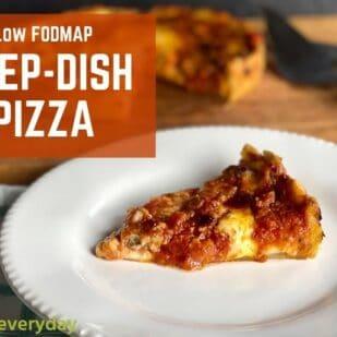 Low FODMAP Deep dish pizza