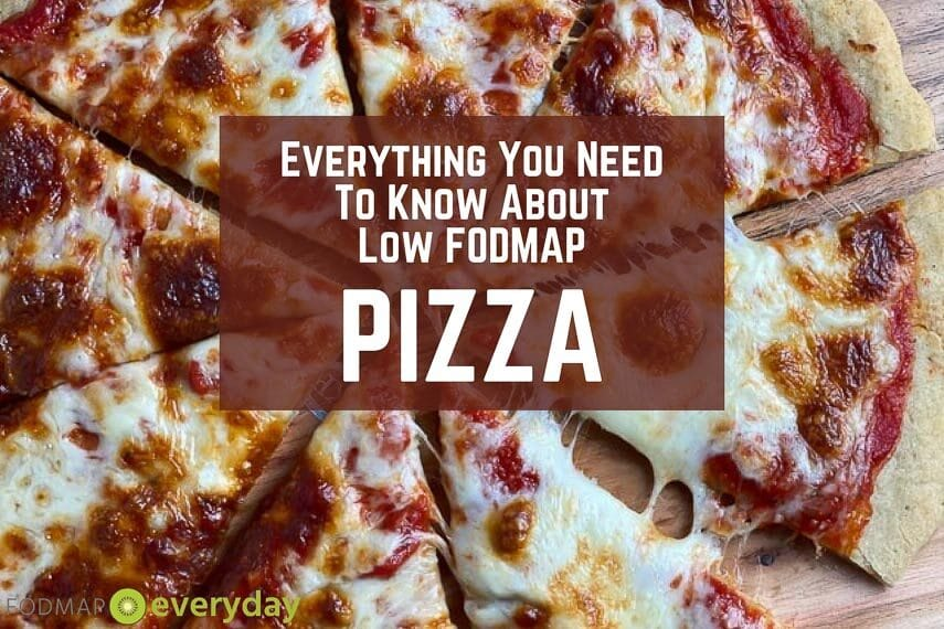 Everything You Need To Know About Low FODMAP Pizza graphic