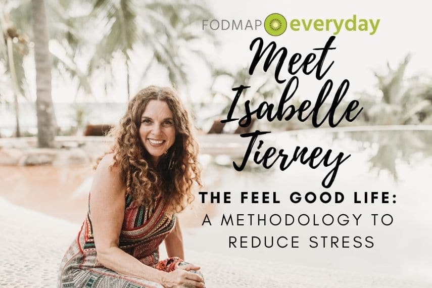 The Feel Good Life: A Methodology To Reduce Stress 2021- Stress and IBS Series