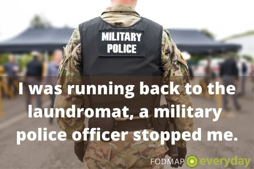 a soldier with a black vest with the words Military Police written on it- with the text: I was running back to the laundromat, a military police officer stopped me.