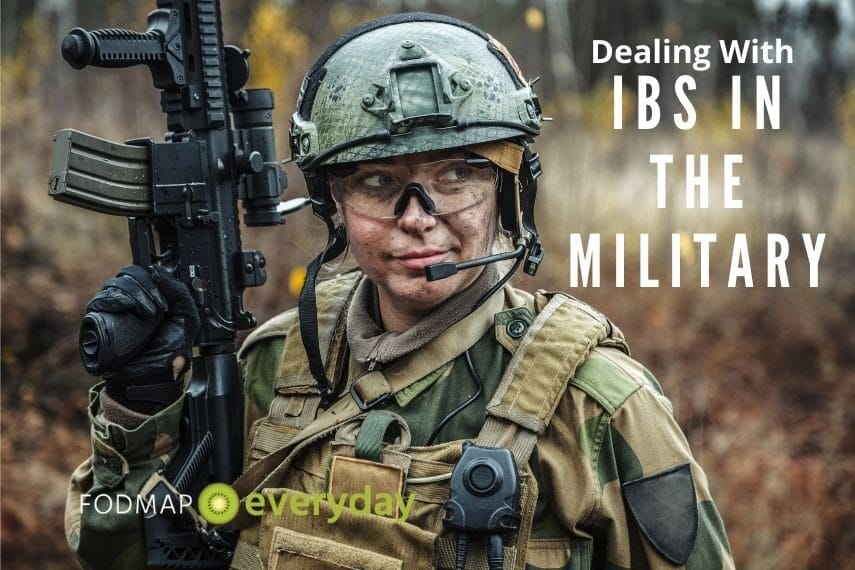 """a female soldier in the united states army in full battle gear, dirty face holding a machine gun with the text """"dealing with IBS in the military"""" across the image"""