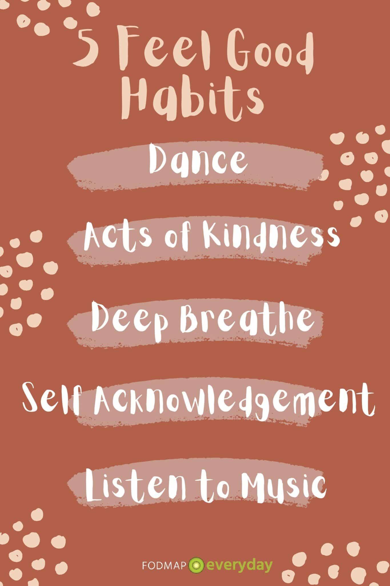 List of 5 feel good habits